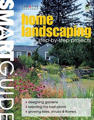Smart Guide: Home Landscaping - Creative Homeowner (Editor), and How-To