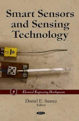 Smart Sensors & Sensing Technology - Suarez, Daniel E. (Editor)