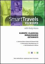 Smart Travels Europe: Europe - Classical Renaissance Getaways