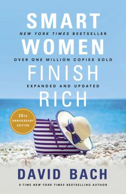 Smart Women Finish Rich: Expanded and Updated - Bach, David