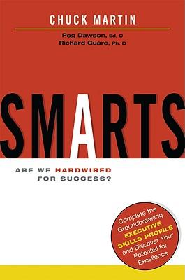 Smarts: Are We Hardwired for Success? - Martin, Chuck, and Dawson, Peg, Edd, and Guare, Richard, PhD