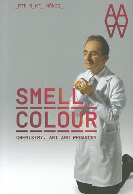 Smell Colour: Chemistry, Art and Pedagogy - Ventos, Ernesto