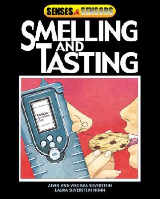 Smelling and Tasting - Silverstein, Alvin, and Nunn, Laura Silverstein