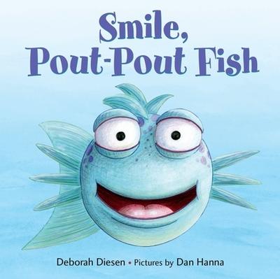 Smile, Pout-Pout Fish - Diesen, Deborah
