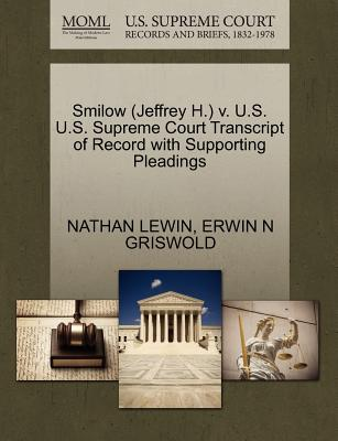 Smilow (Jeffrey H.) V. U.S. U.S. Supreme Court Transcript of Record with Supporting Pleadings - Lewin, Nathan, and Griswold, Erwin N