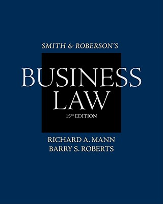Smith and Roberson's Business Law - Mann, Richard A, and Roberts, Barry S
