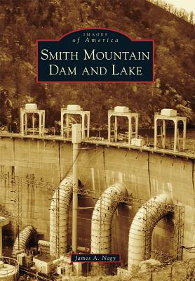 Smith Mountain Dam and Lake - Nagy, James A
