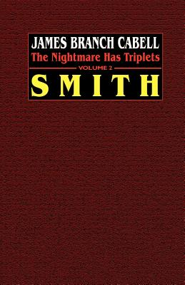 Smith: The Nightmare Has Triplets, Volume 2 - Cabell, James Branch