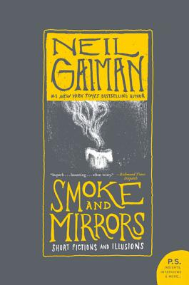 Smoke and Mirrors: Short Fictions and Illusions - Gaiman, Neil