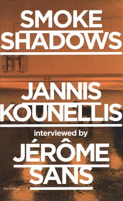Smoke Shadows - Sans, Jerome, and Kounellis, Jannis