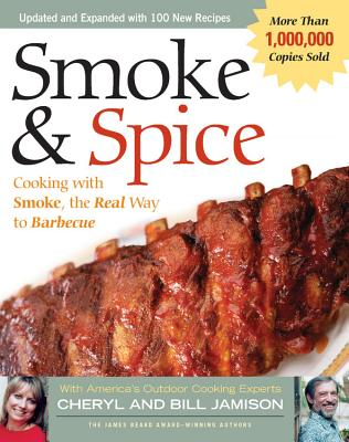 Smoke & Spice - Revised Edition: Cooking with Smoke, the Real Way to Barbecue - Jamison, Cheryl Alters, and Carlton Books Ltd, and Jamison, Bill