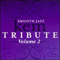 Smooth Jazz Kem Tribute, Vol. 2 - Various Artists