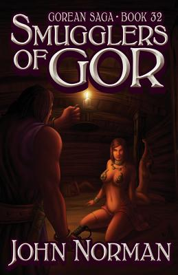 Smugglers of Gor (Gorean Saga, Book 32) - Special Edition - Norman, John
