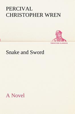 Snake and Sword a Novel - Wren, Percival Christopher