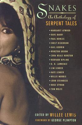 Snakes: An Anthology of Serpent Tales - Lewis, Willee, and Plimpton, George (Foreword by)