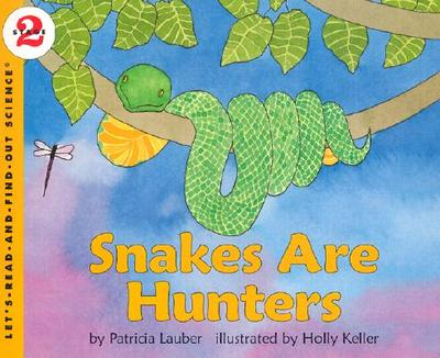 Snakes Are Hunters - Lauber, Patricia