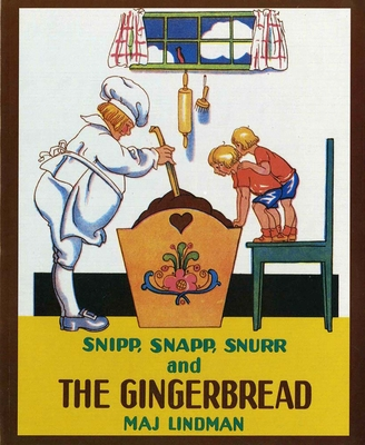 Snipp, Snapp, Snurr and the Gingerbread - Lindman, Maj