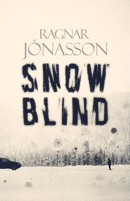 Snowblind - Jonasson, Ragnar, and Bates, Quentin (Translated by)