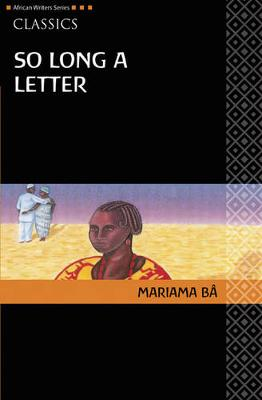 So Long a Letter - Ba, Mariama, and Bode-Thomas, Modupe (Translated by), and Harrow, Kenneth W, Professor (Introduction by)