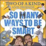 So Many Ways to Be Smart