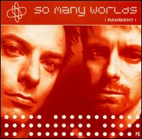 So Many Worlds - Rambient