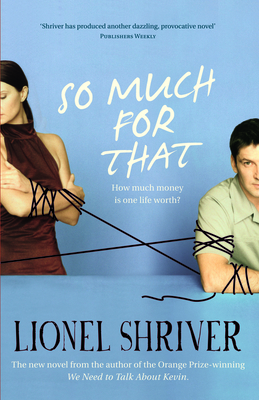 So Much for That - Shriver, Lionel