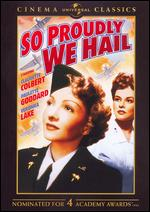 So Proudly We Hail - Mark Sandrich