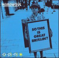 So This Is Great Britain? [Bonus Tracks] - The Holloways