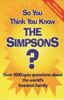 "So You Think You Know the ""Simpsons"" - Gifford, Clive"