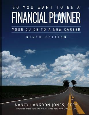So You Want to Be a Financial Planner: Your Guide to a New Career Ninth Edition - Jones Cfp, Nancy Langdon