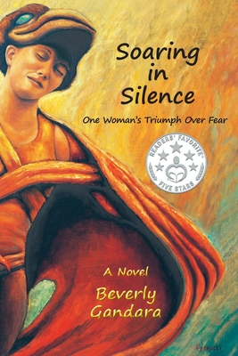 Soaring in Silence: One Woman's Triumph Over Fear - Gandara, Beverly