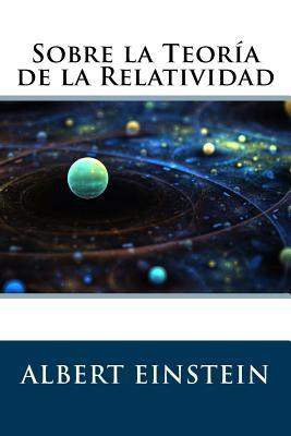 Sobre La Teoria de La Relatividad - Einstein, Albert