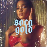 Soca Gold 2018 - Various Artists