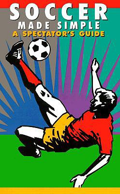 Soccer Made Simple: A Spectator's Guide - Harari, P J, and Ominsky, Dave