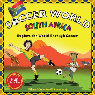 Soccer World: South Africa: Explore the World Through Soccer - Zohn, Ethan, and Rosenberg, David