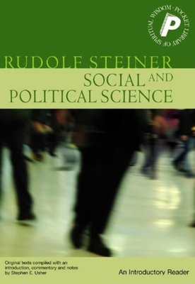 Social and Political Science: An Introductory Reader - Steiner, Rudolf, and Usher, Stephen (Editor)