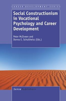 Social Constructionism in Vocational Psychology and Career Development - McIlveen, Peter (Editor)