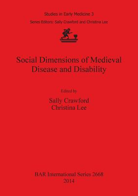Social Dimensions of Medieval Disease and Disability - Crawford, Sally (Editor), and Lee, Christina (Editor)