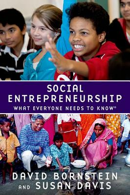 Social Entrepreneurship: What Everyone Needs to Know(r) - Bornstein, David, and Davis, Susan
