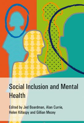Social Inclusion and Mental Health - Boardman, Jed (Editor), and Currie, Alan (Editor), and Killaspy, Helen (Editor)
