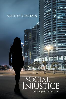 Social Injustice (the Quality of Life) - Fountain, Angelo