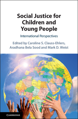 Social Justice for Children and Young People: International Perspectives - Clauss-Ehlers, Caroline S (Editor), and Sood, Aradhana Bela (Editor), and Weist, Mark D (Editor)