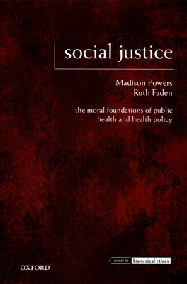 Social Justice: The Moral Foundations of Public Health and Health Policy - Powers, Madison