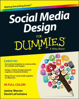 Social Media Design for Dummies - Warner, Janine, and LaFontaine, David