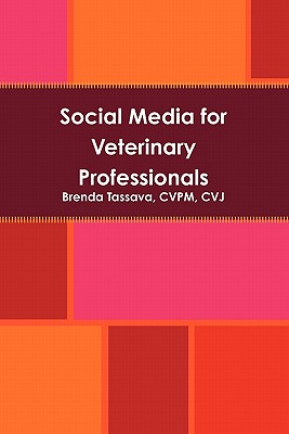 Social Media for Veterinary Professionals - Tassava, Cvpm Cvj