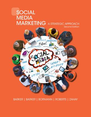 Social Media Marketing: A Strategic Approach - Barker, Melissa, and Barker, Donald I, and Bormann, Nicholas F