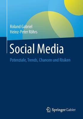 Social Media: Potenziale, Trends, Chancen Und Risiken - Gabriel, Roland, and Rohrs, Heinz-Peter