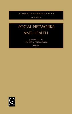 Social Networks and Health - Levy, Judith A (Editor), and Pescosolido, B a (Editor)
