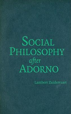 Social Philosophy After Adorno - Zuidervaart, Lambert