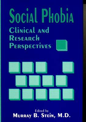 Social Phobia: Clinical & Research Perspectives - Stein, Murray B, Dr., MD (Editor)
